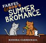 Farfel and Bob's Summer Bromance