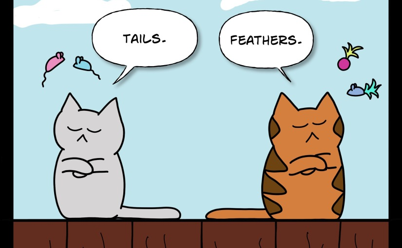 Tails vs. Feathers